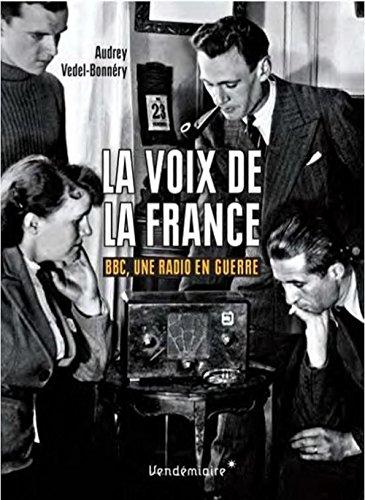 La voix de la France : BBC, une radio en guerre