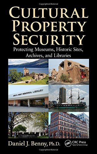 Cultural Property Security: Protecting Museums, Historic Sites, Archives, and Libraries by Daniel J. Benny (2012-12-19)