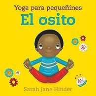 El osito: Yoga para pequeñines par  Sarah Jane Hinder
