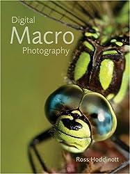 Digital Macro Photography by Ross Hoddinott (2006-06-22)