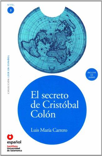 LEER EN ESPAÑOL NIVEL 3 EL SECRETO DE CRISTOBAL COLON + CD (Leer En Espanol: Nivel 3 / Read in Spanish: Level 3) por Luis Maria Carrero Perez