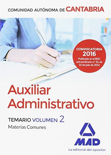 Auxiliar Administrativo de la Comunidad Autónoma de Cantabria. Temario Materias Comunes Volumen 2