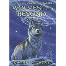 Wolves of the Beyond #4: Frost Wolf (Wolves of the Beyond (Hardcover))