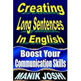 Creating Long Sentences in English: Boost Your Communication Skills (English Daily Use Book 8) (English Edition)