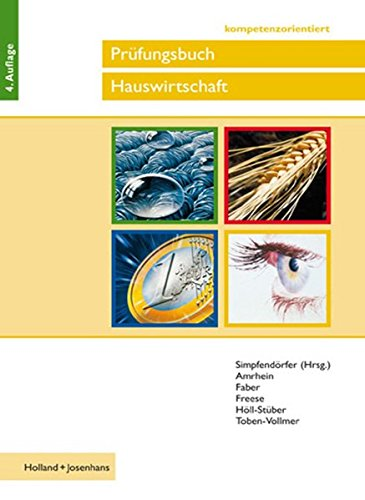Prüfungsbuch Hauswirtschaft - kompetenzorientiert: Fragen und Antworten für die Vorbereitung auf die Abschlussprüfung