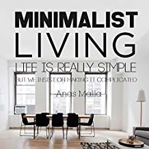 Minimalist Living: Complete Guide to Minimalism, How to Declutter Your Home, Simplify Your Life & Live a Meaningful Life