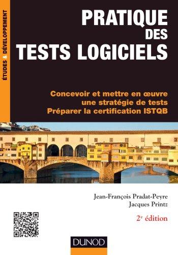 Pratique des tests logiciels par Jean-François Pradat-Peyre