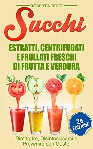 Ebook succhi estratti centrifugati e frullati freschi di - Immagine di frutta e verdura ...