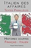 Telecharger Livres Italien des affaires Textes Paralleles Histoires courtes Francais Italien (PDF,EPUB,MOBI) gratuits en Francaise