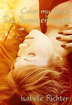 Color my Soul: Ein Sommertraum von [Richter, Isabelle]