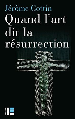 Quand l'art dit la résurrection