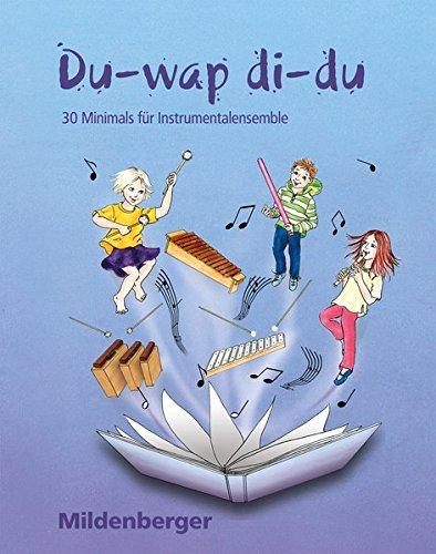 Du-wap di-du – Kopiervorlagen: 30 Minimals für Instrumentalensemble