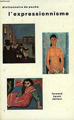 L' Expressionnisme - Dictionnaire de poche. par MULLER Joseph-Emile
