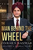 #5: The Man Behind the Wheel: How Onkar S. Kanwar Created a Global Giant