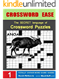 Crossword Ease - The Secret Language of Crossword Puzzles (Word Buff's Totally Unfair Word Game Guides Book 1)
