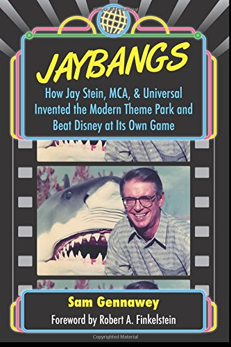 jaybangs-how-jay-stein-mca-universal-invented-the-modern-theme-park-and-beat-disney-at-its-own-game