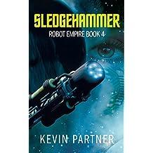 Robot Empire: Sledgehammer: A Science Fiction Adventure