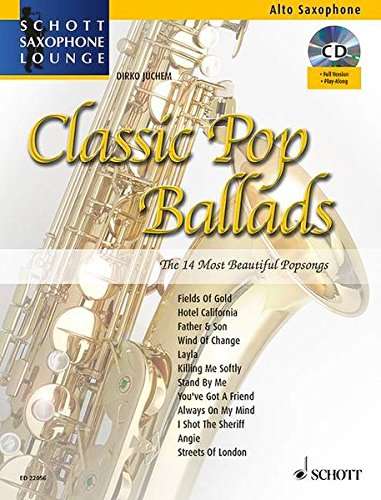 Classic Pop Ballads: The 14 Most Beautiful Popsongs. Alt-Saxophon. Ausgabe mit CD. (Schott Saxophone Lounge)