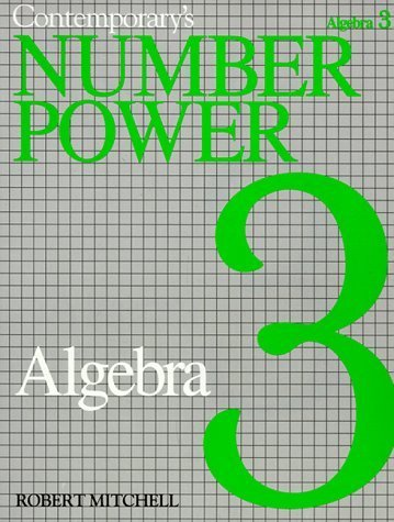 Contemporary's Number Power 3: Algebra the Real World of Adult Math by Mitchell, Robert (1983) Paperback