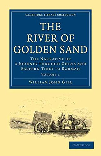 the-river-of-golden-sand-the-narrative-of-a-journey-through-china-and-eastern-tibet-to-burmah-by-aut