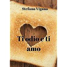 Ti odio e ti amo (Italian Edition)