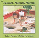 Murmel, Murmel, Murmel (Munsch for Kids) by Robert Munsch (1982-06-10)