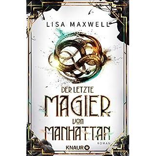 Der letzte Magier von Manhattan: Roman (Die Rätsel des Ars Arcana 1)