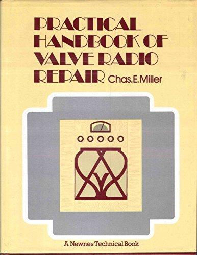 Practical Handbook of Valve Radio Repair by Charles E. Miller (1982-09-05)