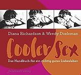 Cooler Sex: Das Handbuch für ein richtig gutes Liebesleben