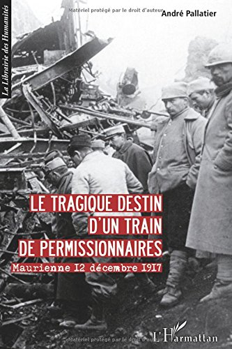 Tragique Destin d'un Train de Permissionnaires Maurienne 12 Decembre 1917