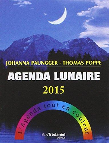 Agenda lunaire 2015 : L'agenda tout en couleur par Johanna Paungger, Thomas Poppe