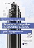 Il manuale tecnico-giuridico dell'amministratore di condominio. Con CD-ROM