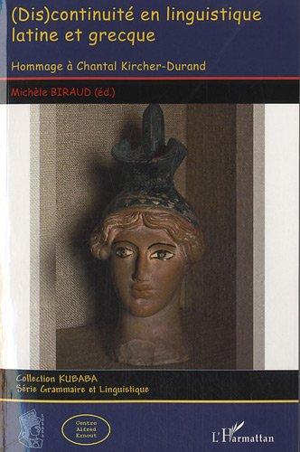 (Dis) continuité en linguistique latine et grecque : Hommage à Chantal Kircher-Durand