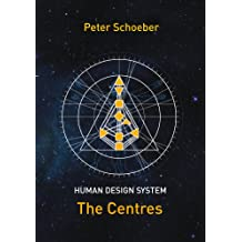 Human Design System - The Centres (English Edition)