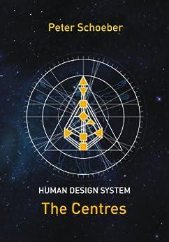 Human Design System - The Centres (English Edition) par [Schoeber, Peter]