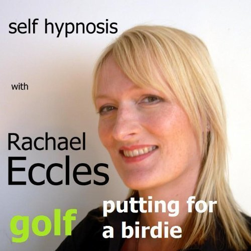 Golf: Putting for a Birdie, Focus & Confidence, Self Hypnosis, Hypnotherapy CD (2010-01-01)