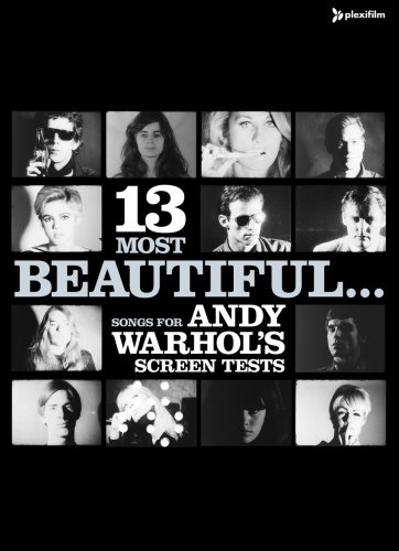 Andy Warhol - 13 Most Beautiful... Songs for Andy Warhol Screen Tests