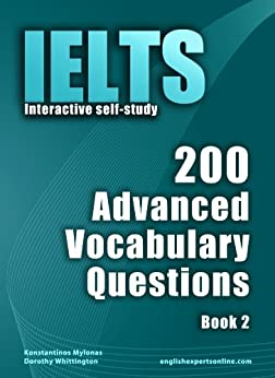 IELTS Interactive self-study: 200 Advanced Vocabulary Questions/ Book 2. A powerful method to learn the vocabulary you need. by [Mylonas, Konstantinos]