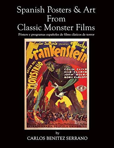 Spanish Posters and Art from Classic Monster Films / Pósters y programas españoles de films clásicos de terror