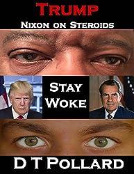 Trump - Nixon on Steroids: Stay Woke