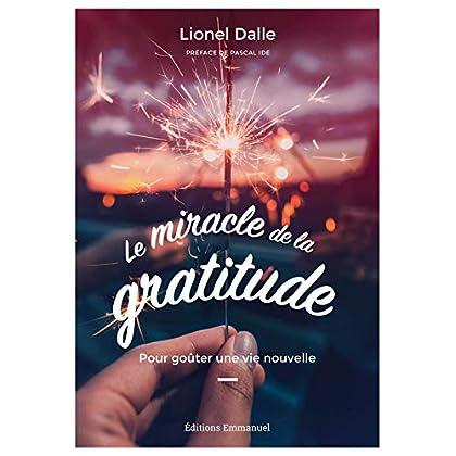 Le miracle de la gratitude - Pour goûter une vie nouvelle
