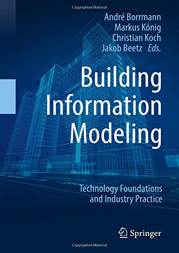 Building Information Modeling: Technological Foundations and Industrial Practice