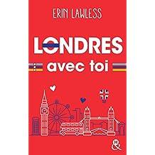 Londres avec toi : Un été pour s'aimer, et plus si affinités... (&H) (French Edition)