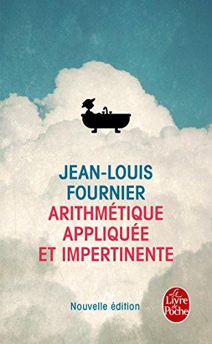 Arithmetique Appliquee ET Impertinente (Le Livre de Poche) par Jean-Louis Fournier