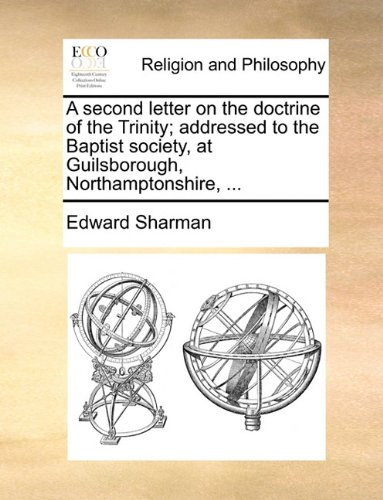 A second letter on the doctrine of the Trinity; addressed to the Baptist society, at Guilsborough, Northamptonshire, ...