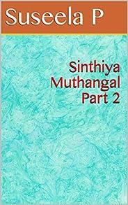 Sinthiya Muthangal Part 2 (Tamil Edition)