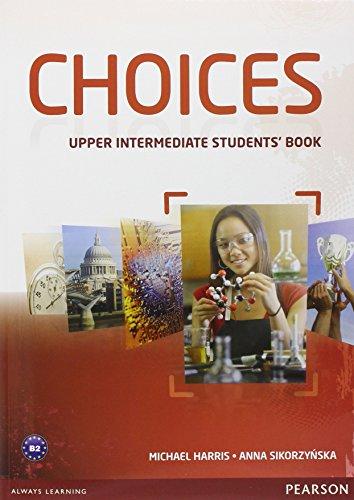 Choices. Upper intermediate. Con espansione online. Per le Scuole superiori