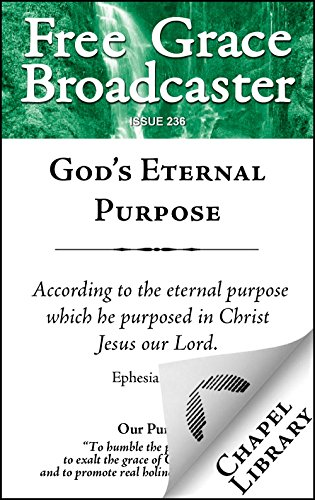 God's Eternal Purpose (Free Grace Broadcaster Book 236)