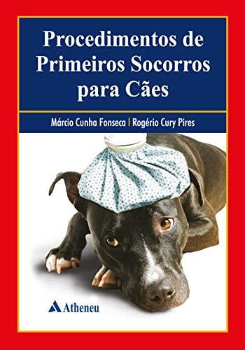 Procedimentos de Primeiros Socorros para Cães (Portuguese Edition)