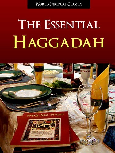 NEW REVISED 2011 HAGGADAH - THE ESSENTIAL HAGGADAH (Illustrated, Expanded, and Fully Annotated Version) Complete Authorized Union Haggadah of Pesach for ... | Haggadah Book 1) (English Edition)